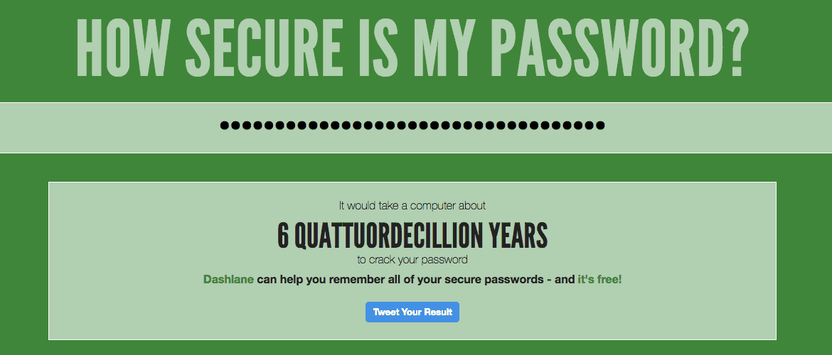 how secure is my password showing a secure and memorable password that would take 6 QuattuordecilIon years to crack